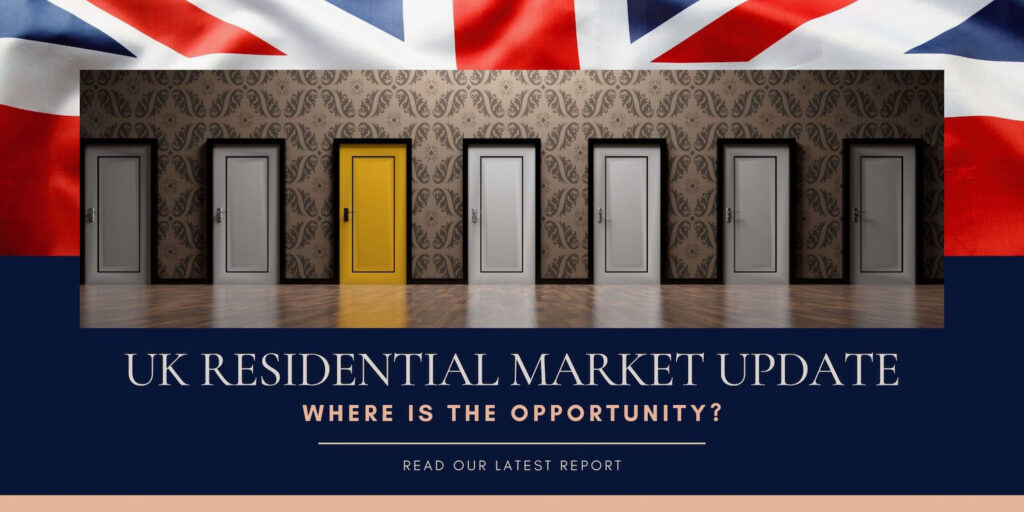 UK Residential Property Market Update - where is the opportunity?